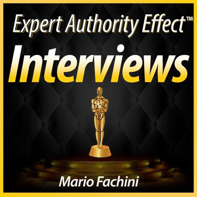 Expert Authority Effect™ Interviews Starring Mario Fachini | Entrepreneurship Interviews & Training with Leading Experts