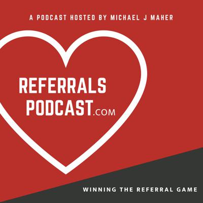 REFERRALS PODCAST