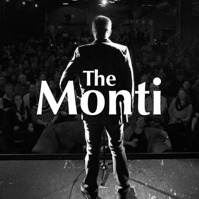 The Monti Podcast