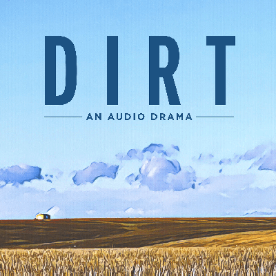 Cover art for Season One Soundtrack: The Music of Dirt - An Audio Drama