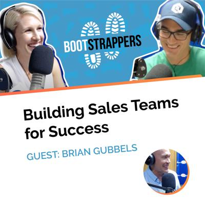 Cover art for Bootstrappers Ft. Brian Gubbles: Building Sales Teams for Success