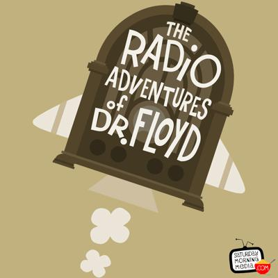 """Cover art for EPISODE #7T3 """"Trouble Sneaks In!"""" The Radio Adventures of Dr. Floyd"""