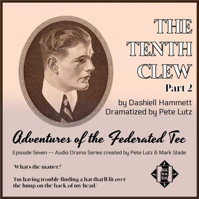 Cover art for ADVENTURES OF THE FEDERATED TEC #7 - The Tenth Clew part 2