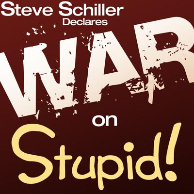 Steve Schiller's 'War on Stupid' brings an irreverent analysis of current political and cultural events. Steve also co-hosts the Steel on Steel radio program with John Loeffler every week. Want more Steve? Hear him at www.steelonsteel.com