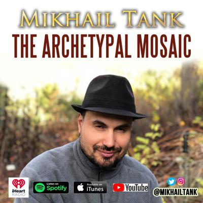 Archetypal Mosaic with Mikhail Tank