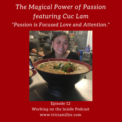 Cover art for Ep. #12: The Magical Power of Passion featuring Cuc Lam