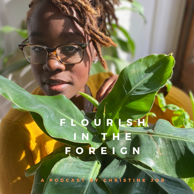 Flourish In The Foreign