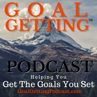 Goal Getting™ Podcast with Tony Woodall