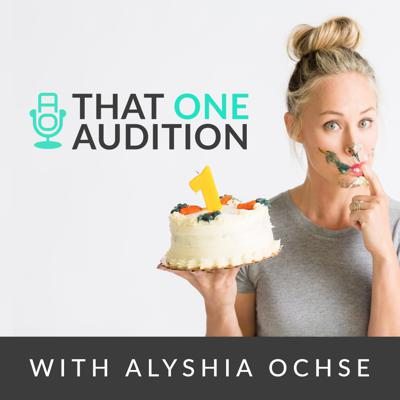 That One Audition with Alyshia Ochse