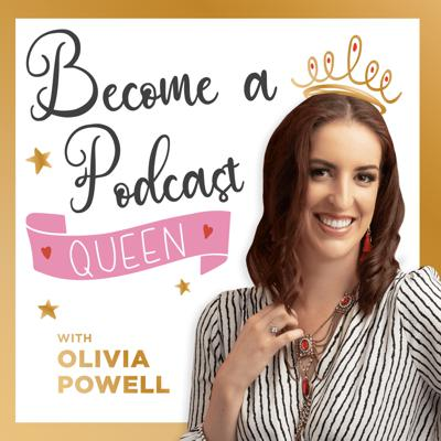 Become a Podcast Queen