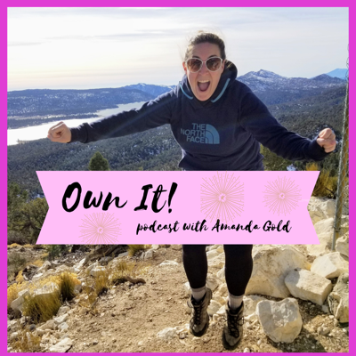 Own It! with Amanda Gold