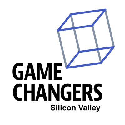 Game Changers Silicon Valley