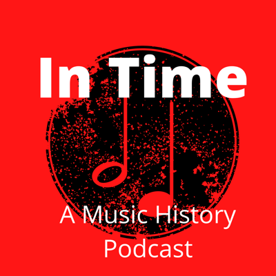 In Time: A Music History Podcast