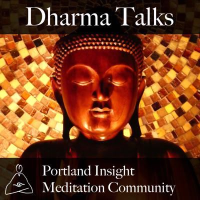 Portland Insight Meditation Community Dharma Talks
