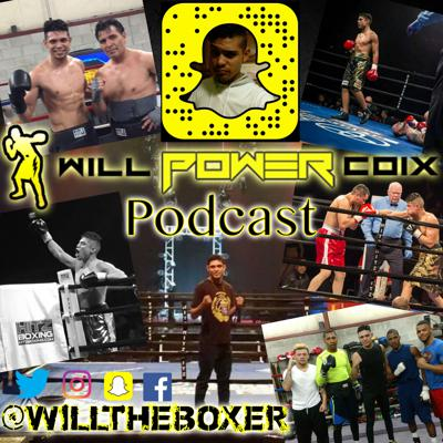 Will Power Coix Podcast- Boxing & Fitness Tips