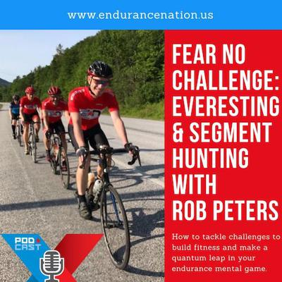 Cover art for Fear No Challenge: Everesting & Segment Hunting (The Rob Peters Interview)