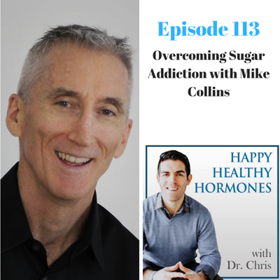 Cover art for 113: Overcoming Sugar Addiction with Mike Collins