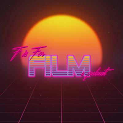 F is for Film