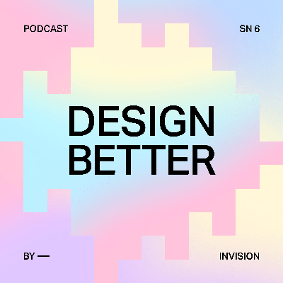 The Design Better podcast delivers insights from the world's most renowned creative leaders, empowering teams to transform their practice and build remarkable products. This series is hosted by Aarron Walter and Eli Woolery and brought to you by InVision, the digital product design platform used to make the world's best customer experiences. Discover more best practices, research, and resources at www.designbetter.com.