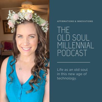The Old Soul Millennial Podcast