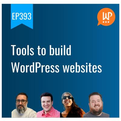 Cover art for EP393 - Tools to build WordPress websites