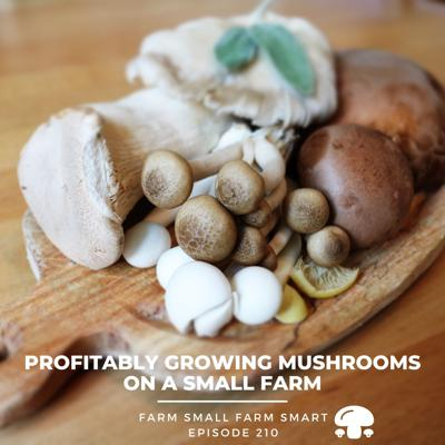 Cover art for Profitably Growing Mushrooms on a Small Farm (FSFS210)