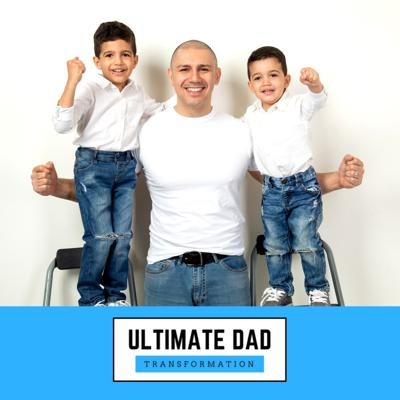 The Ultimate Dad Transformation Podcast