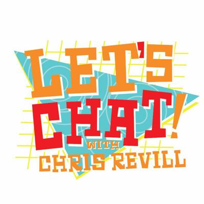 Lets Chat! with Chris Revill