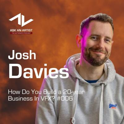 Cover art for How Do You Build a 20-year Business In VFX? with Josh Davies