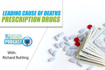Cover art for Leading Cause of Death: Prescription Drugs with Richard Ruhling