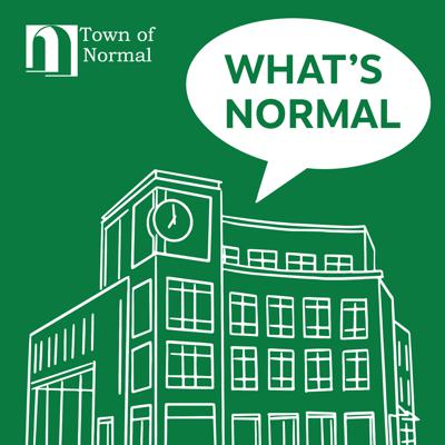 Welcome to What's Normal!  This podcast will feature Town of Normal department heads, staff, and community partners who will be giving a behind-the-scenes look at Town functions and operational departments.  Do you have topic ideas?  Share them with us at podcast@normal.org or 309-433-3426.