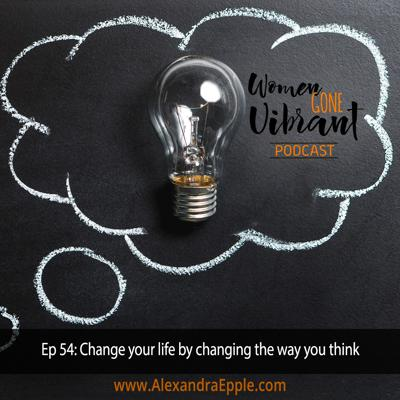 Cover art for Episode #54: Change your life by changing the way you think