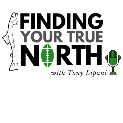 Finding Your True North with Tony Lipani