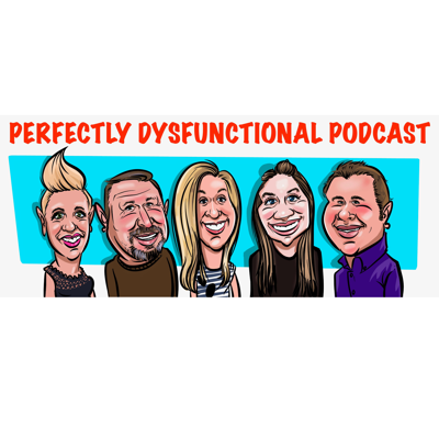 Perfectly Dysfunctional Podcast