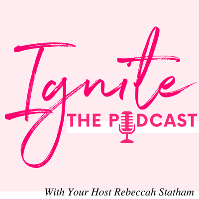 IGNITE - The Podcast