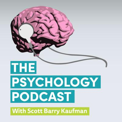 The Psychology Podcast with Scott Barry Kaufman | Human Nature, Growth, Creativity, Well-Being, Peak Experiences, and Society