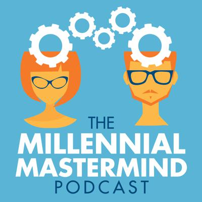 The Millennial Mastermind Podcast