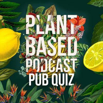 Cover art for The Plant Based Podcast S3 - Plant Based Pub Quiz 2