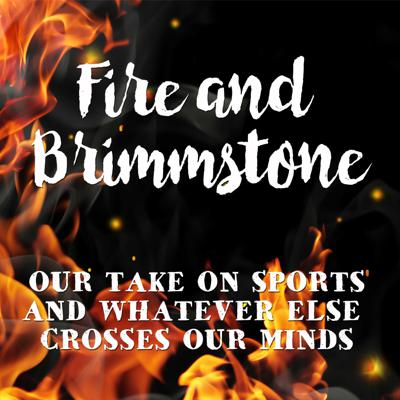 Fire and Brimmstone