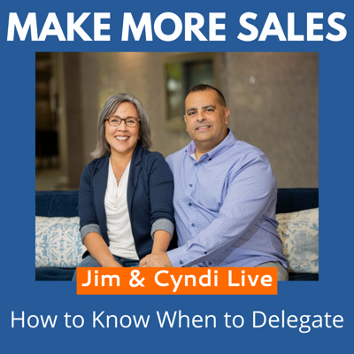 Cover art for 90 - Jim & Cyndi Live - How to Know When to Delegate