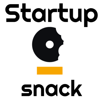 Startup Snack : Your daily drop of entrepreneurship tips