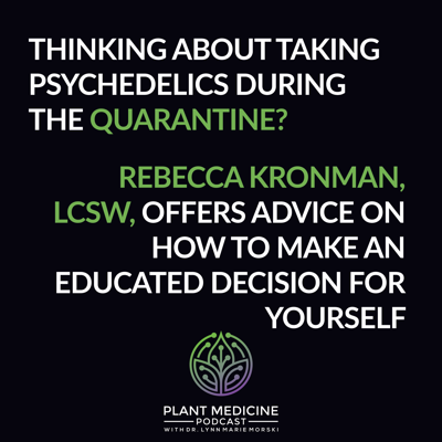 Cover art for Considering Taking Psychedelics During the Quarantine? A Discussion with Therapist Rebecca Kronman