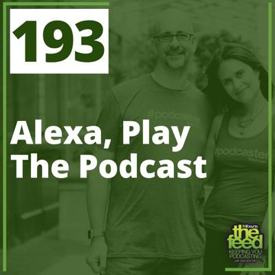 Cover art for 193 Alexa, Play The Podcast