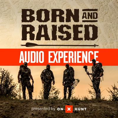 Welcome to The Born & Raised Audio Experience, hosted by the outdoor content creators and entrepreneurs of Born And Raised Outdoors. Our Mission: Set out to break every rule and boundary in the outdoor audio space by interacting with the listeners via LIVE Q&A, behind the scene conversations, campfire stories and motivational excerpts that will entertain, educate and inspire. It is a listening experience!