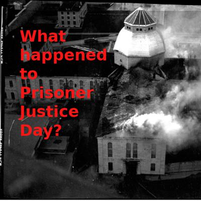 Cover art for Guest Material: What Happened to Prisoner Justice Day?