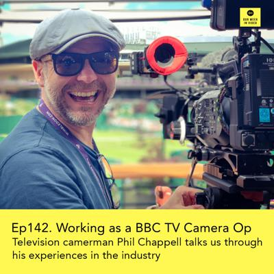 Cover art for Ep142 - Experiences of a BBC TV Camera operator and drone pilot, Phil Chappell