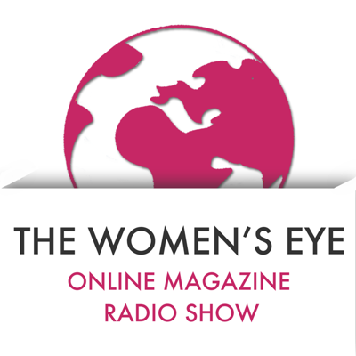 The Women's Eye with Stacey Gualandi and Catherine Anaya | Women Leaders, Entrepreneurs, Authors and Global Changemakers