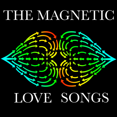 The Magnetic Love Songs
