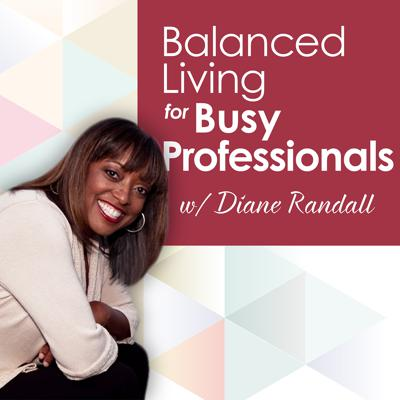Balanced Living For Busy Professionals Podcast
