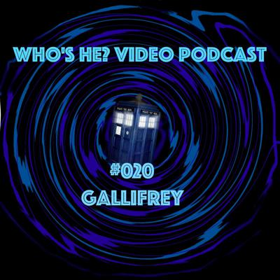 Cover art for Doctor Who: Who's He? Video Podcast #020 Gallifrey